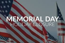 Memorial Day Holiday Notice!
